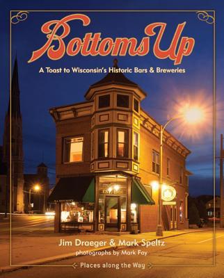 Bottoms Up By Draeger, Jim/ Speltz, Mark/ Fay, Mark (PHT)
